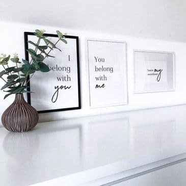 I belong with you & You belong with me  SET OF 2 (A3 & A4 mono prints)