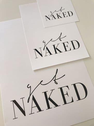 Get naked (A3, A4 & A5 monochrome)