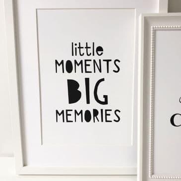 Little moments big memories (A4 monochrome)