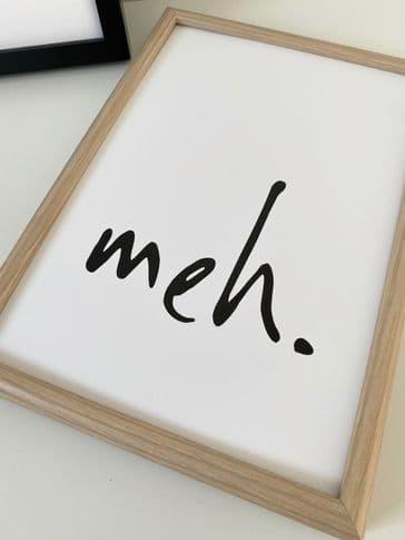 Meh. (A4 monochrome)