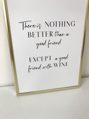 There is nothing better than a good friend except a good friend with wine (A4 monochrome)