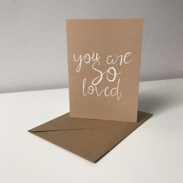 You are so loved - A6 greeting card - textured card version