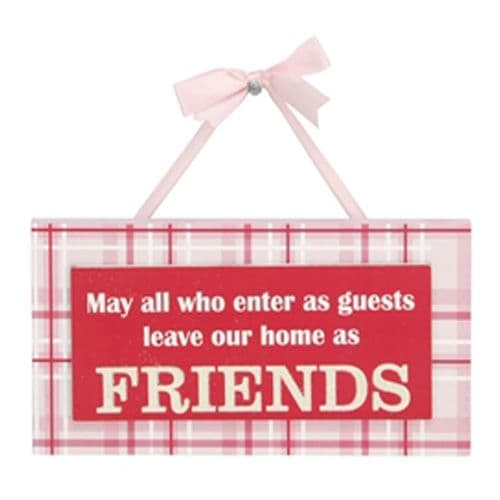 'May all who enters as guests leave our home as FRIENDS' Hanging Glitter Sign