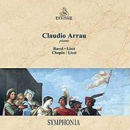 Claudio Arrau - Symphonia (Ravel/Liszt/Chopin)