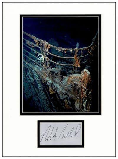 Robert Ballard Autograph Signed Display - Titanic