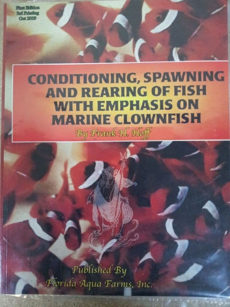 Conditioning, Spawning and Rearing of Fish with Emphasis on Marine Clownfish 25% OFF