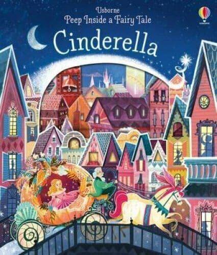 Peep Inside a Fairy Tale Cinderella by Anna Milbourne