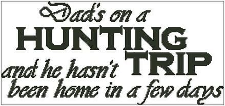 Dad's On a Hunting Trip