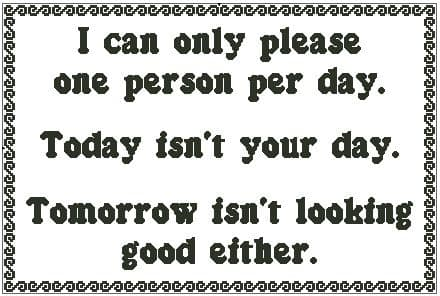 I Can Only Please One Person Per Day