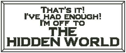 That's It! I'm Off to The Hidden World