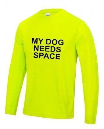 """My DOG NEEDS SPACE"" long sleeve technical t-shirt"